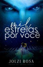 Mil Estrelas por Você by JolziRosa