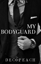 My Bodyguard [SLOWLY EDITING] by pinkneighbourhood