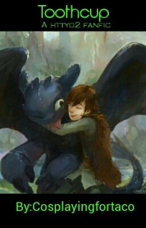 Toothcup (Httyd Fanfic) - Best friends AND Lovers - Wattpad