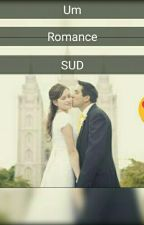 Um Romance SUD  by Pathy_Skyle04