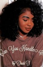 Can You Handle It?  by inkshawty