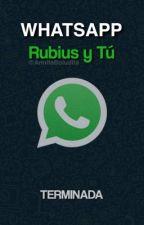 Whatsapp - Rubius Y Tu - (TERMINADA)  by AnnitaLaPendejita