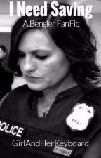 I Need Saving [A Bensler FanFic] by GirlandHerKeyboard