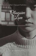 Obsessive Love: •Pcy• by gabyanchieta