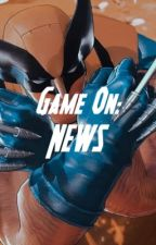 GAME ON: NEWS by VideoGameCommunity