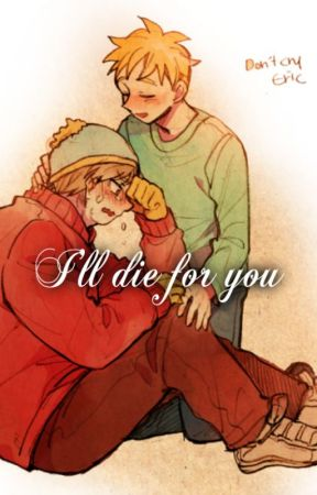I'll die for you (Eric Cartman x Butters Stotch) by Misotsuki