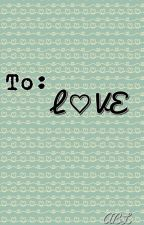 To: LOVE  by ABLAWC