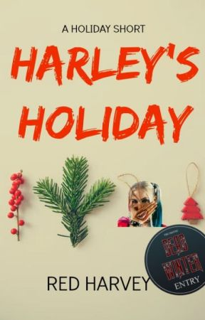 Harley's Holiday ✔ by Red_Harvey