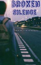 Broken Silence  by 1DaughterOfPoseidon