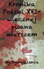 Kronika Polski XXI-wiecznej pisana wierszem by DyingSilence