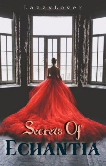 The Secrets of Enchantia [Original: Under Editing]
