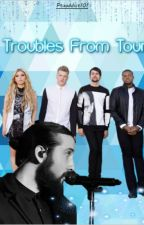 Troubles From Tour by ptxaddict101