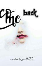Come Back by twoNn22