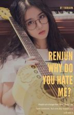 Renjun Why Do You Hate Me❓ by yoongum