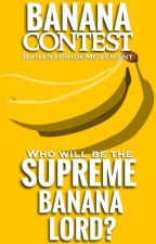 Banana Contest - CLOSED FOR ENTRIES by bananapridemovement