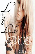 Love like WOE by Written_Catastrophe