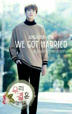We Got Married : Jungkook × You Fanfiction by gravityenemy