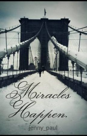 Miracles Happen  (EDITING) - Cold arrogant CEO  - Wattpad