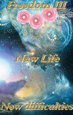 Freedom III : New life, new difficulties by Capusinne