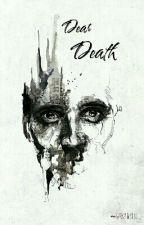 Dear Death by sakshilouis