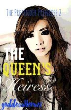 Book 2: The Queen's Heiress  by goddessHera22