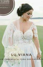 Um Casamento fora dos Padrões.  by LuViana0