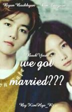 we got married??? (BaekYeon) by KimHye_Ri