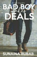 Badboy Makes Deals ✔ by SunainaRubab