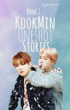 KookMin Oneshot Stories Book 2 by jiminienchim