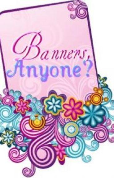 Banners, Anyone?