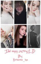 Idol mojej siostry/ L.D. by Katherina_lose
