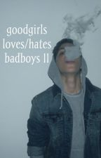 goodgirls loves/hates badboys 2 by neomiipotter