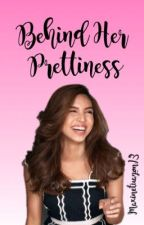 Behind Her Prettiness by MaxineTuazon13