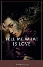 Tell Me What Is Love {Ff KaiSoo/Gs} by DeviYollieKyung