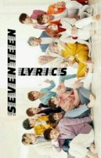 Seventeen Lyrics by Sehunie_12