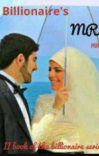The billionaire's Mrs by princess-ayesha