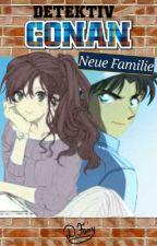Detektiv Conan FF - Neue Familie by asuka_fire_