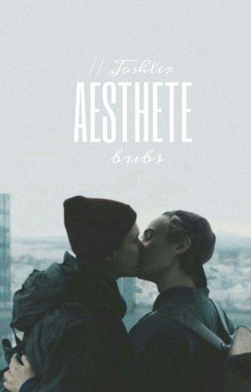 Aesthete // Joshler [🌻]
