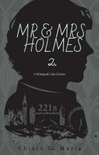 Mr  and Mrs Holmes2 by clearofmary_