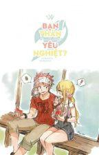 [Nalu] Bạn thân hay yêu nghiệt? by HiwashiYunako