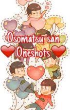 Osomatsu-San ❤️Oneshots❤️  by itchymatsuu