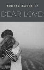 Dear Love- #CollateralBeauty by kfxinfinity