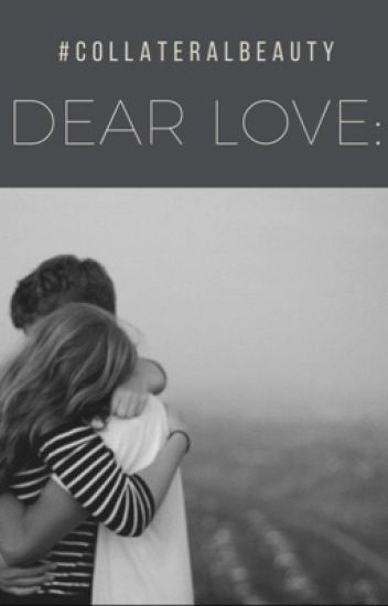 Dear Love- #CollateralBeauty