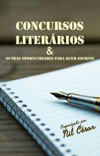 CONCURSOS LITERÁRIOS E OPORTUNIDADES PARA QUEM ESCREVE by NilCesar