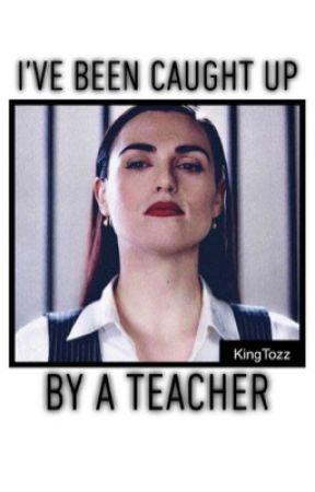 I Ve Been Caught Up By A Teacher Roses Pt 1 Wattpad