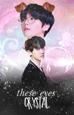 these crystal eyes ~ boyxboy by IRlyLuvU