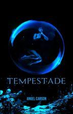 Tempestade - Livro 1 by AngelPower58