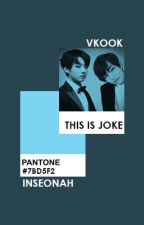 This is joke; vkook by inseonah