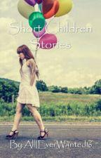 Short children stories by AllIEverWanted16