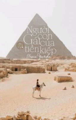Người Con Gái Của Tiền Kiếp [ Nữ Hoàng Ai Cập ]